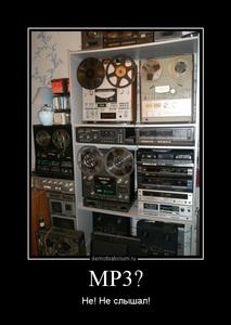 демотиватор MP3? Не! Не слышал! - 2012-2-08
