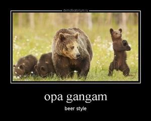 Демотиватор opa gangam beer style